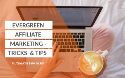 Evergreen Affiliate Marketing – Tricks & Tips