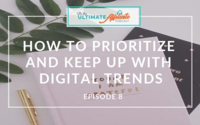 Episode 8: How to Prioritize and Keep Up with Digital Trends with Beth Anne Schwamberger