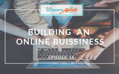 Episode 16: Building an online business & becoming a successful affiliate with Corina Holden