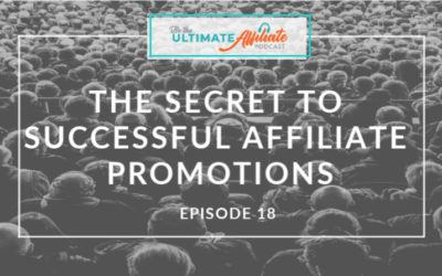 Episode 18: The secret(s) to successful affiliate promotions with top affiliate marketing expert Matt McWilliams