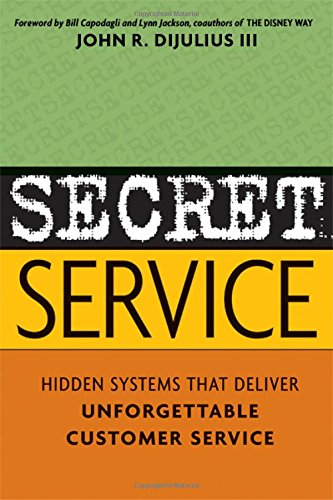 Secret Service: Hidden Systems That Deliver Unforgettable Customer Service