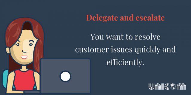 Delegate and escalate