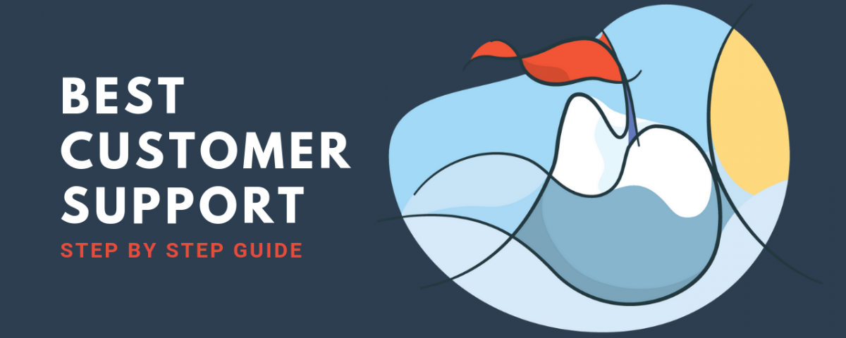 Guide to Deliver the Best Customer Support