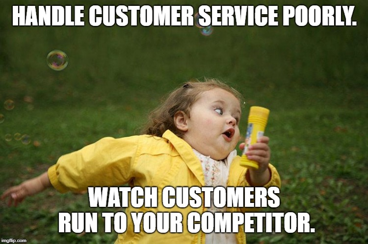 Manage Customer Service Poorly and Watch Customers Leave