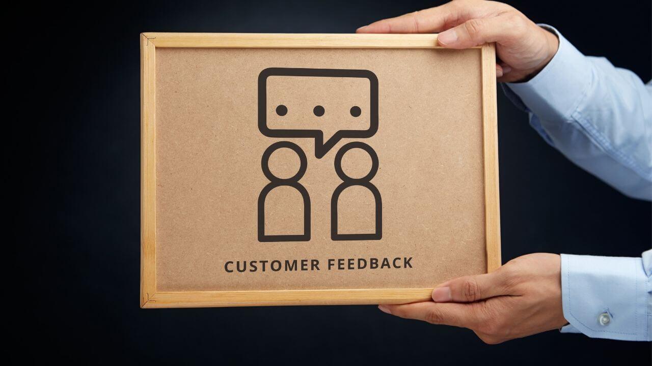 Seek customer feedback