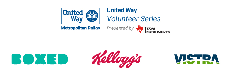 Stock the School is sponsored by United Way of Metropolitan Dallas Volunteer Series Presented by Texas Instruments, Boxed, Kellogg's and Vistra