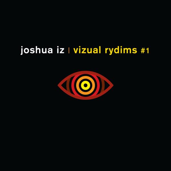 VIZ001 Joshua Iz - Vizual Rydims #1