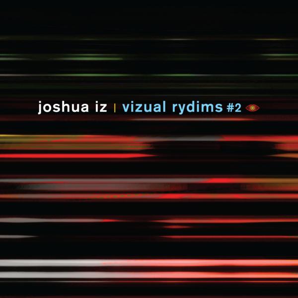 VIZ003 Joshua Iz - Vizual Rydims #2