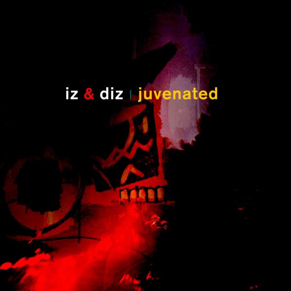 VIZ008 Iz & Diz - Juvenated