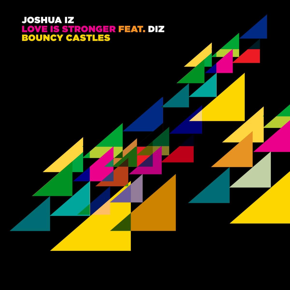 VIZ018 Joshua Iz - Love Is Stronger feat. Diz/Bouncy Castles