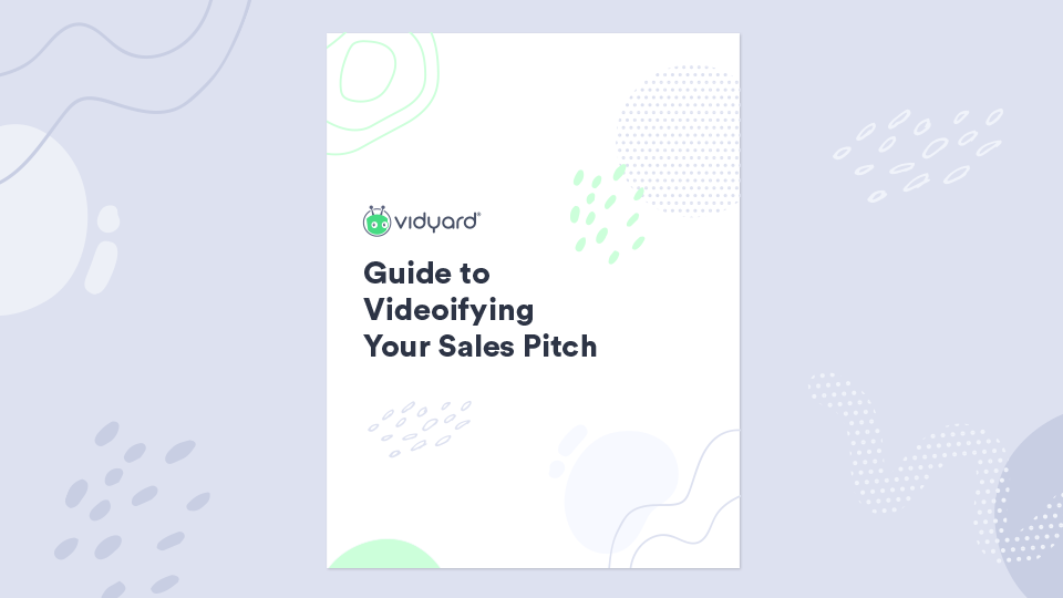 Guide to Videoifying Your Sales Pitch