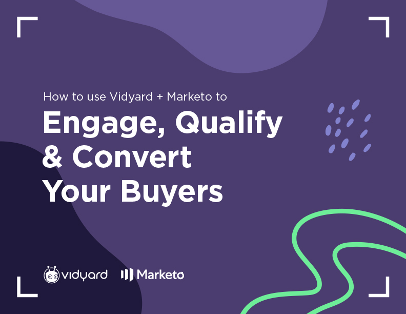Engage Your Buyers with Video + Marketo