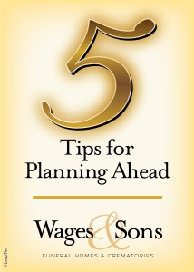 Wages and Sons Funeral Home 5 Tips for Planning Ahead