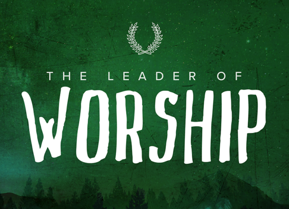 The LEADER of Worship