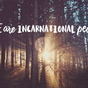 Incarnational People