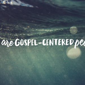 Gospel-Centered People