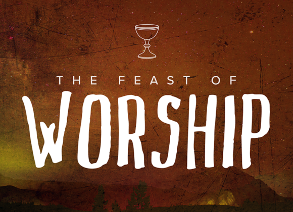 The FEAST of Worship