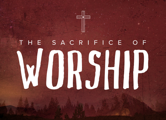 The SACRIFICE of Worship