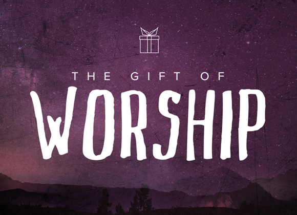 The GIFT of Worship
