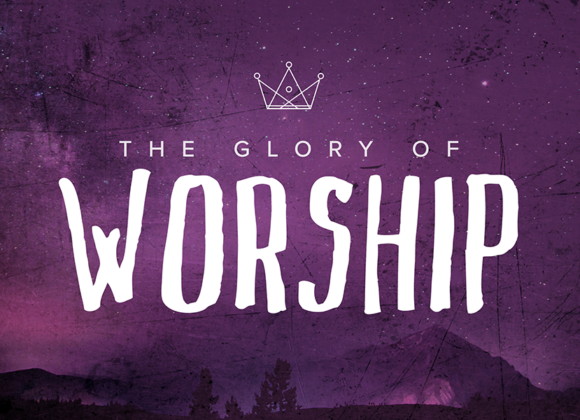 The GLORY of Worship