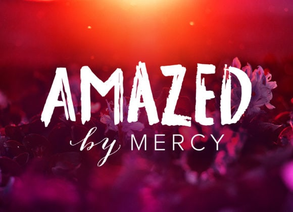 Amazed by Mercy