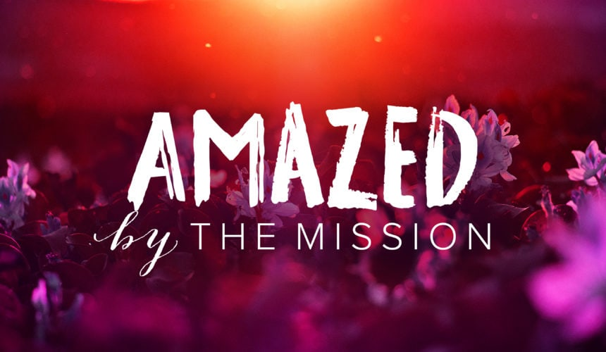 Amazed by the Mission