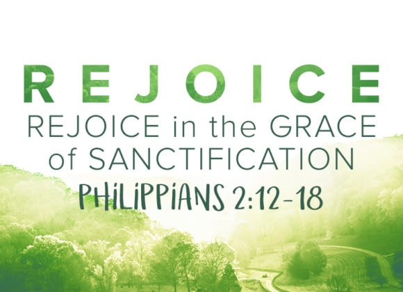 Rejoice in the Grace of Sanctification