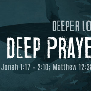 DEEPER LOVE: Deep Prayer