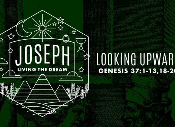 JOSEPH: Looking Upward