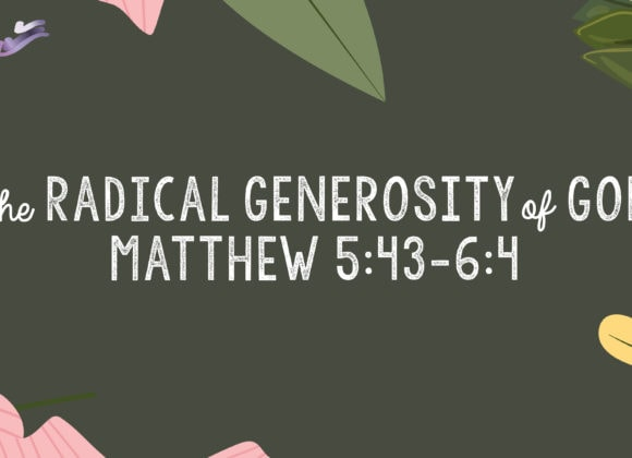 The Radical Generosity of God