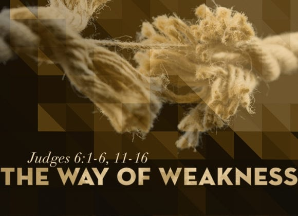 The Way of Weakness