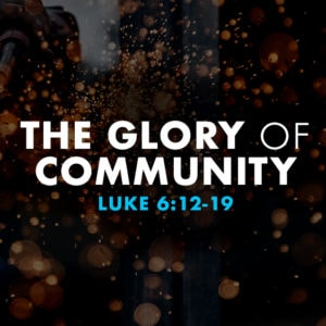 The Glory of Community (August 12)