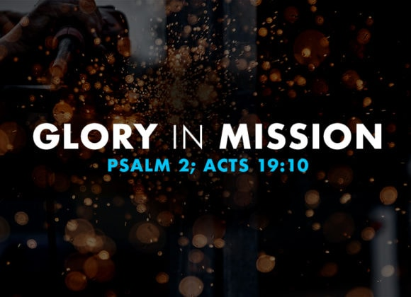 Glory in Mission (August 19)