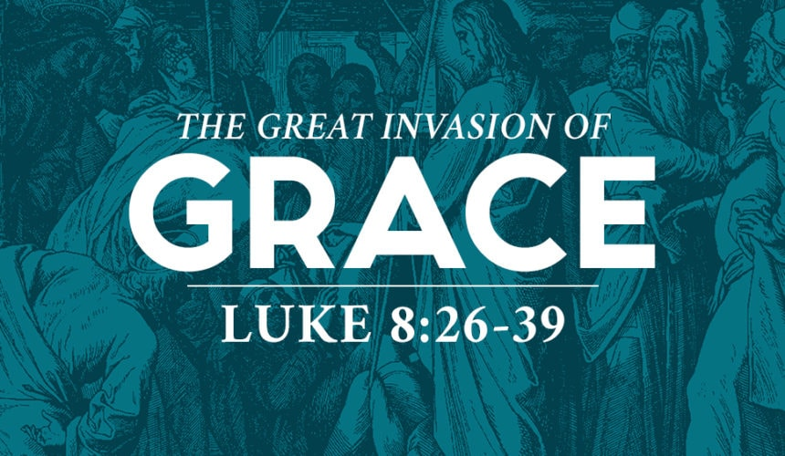 The Great Invasion of Grace (March 31)