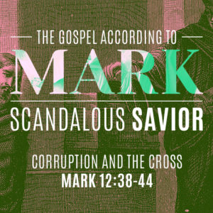 Corruption and the Cross (November 24)