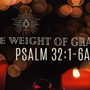 The Weight of Grace (December 15)