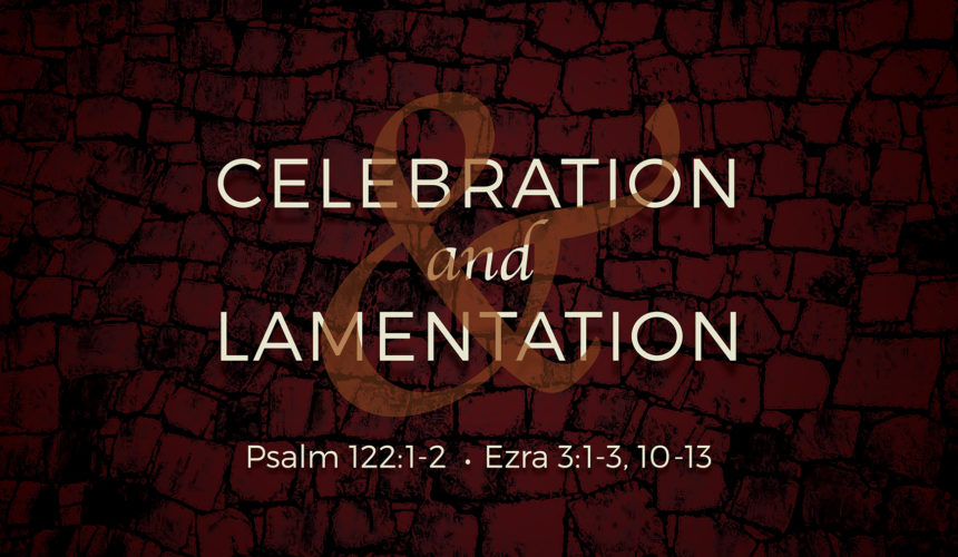 Celebration and Lamentation (June 7)