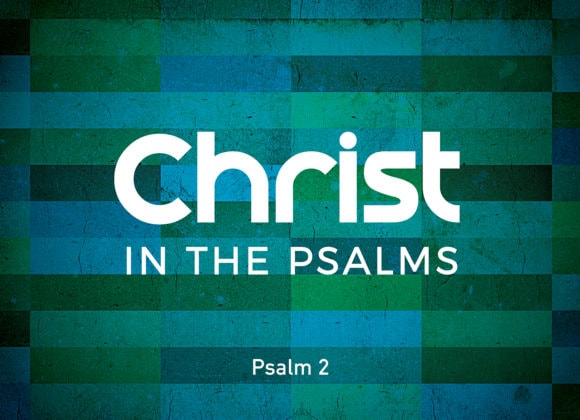 Christ in the Psalms (July 5th)