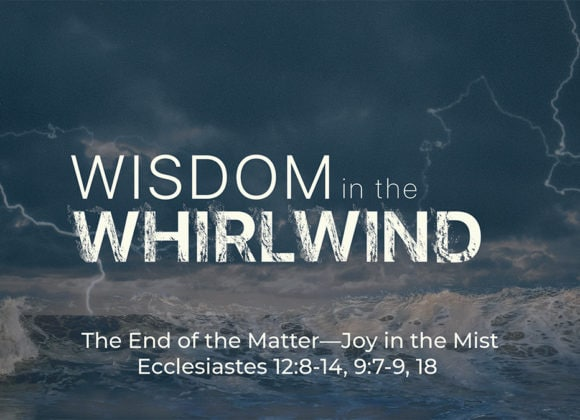 The End of the Matter — Joy in the Mist