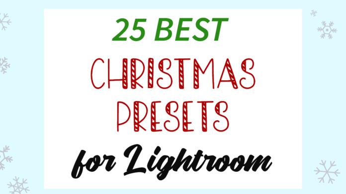 Best Christmas Presets for Lightroom Mobile and Desktop