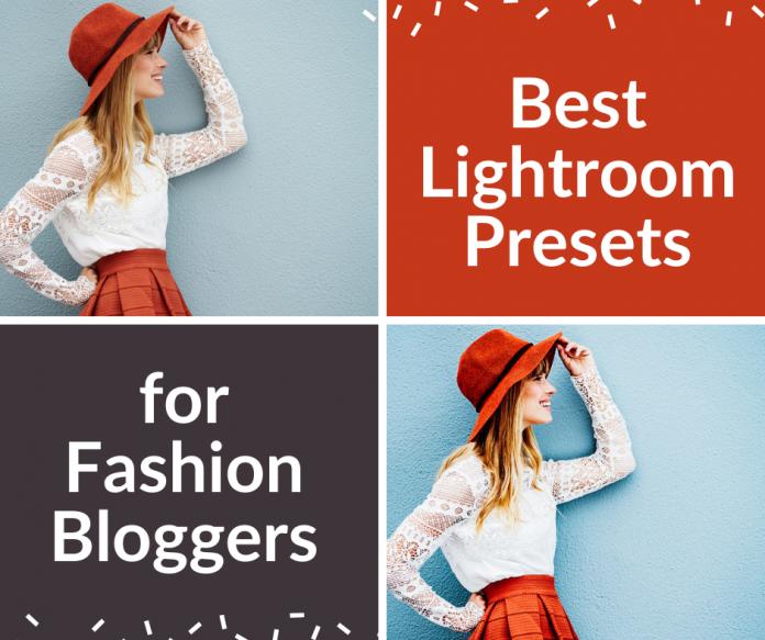 Best Lightroom Presets for Fashion Bloggers