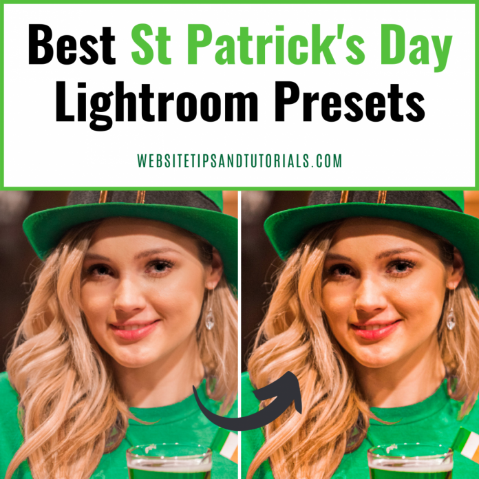 Best St Patrick Day Lightroom Presets for Editing Photography