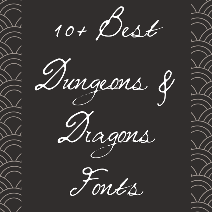 Best Dungeons & Dragons Font Options