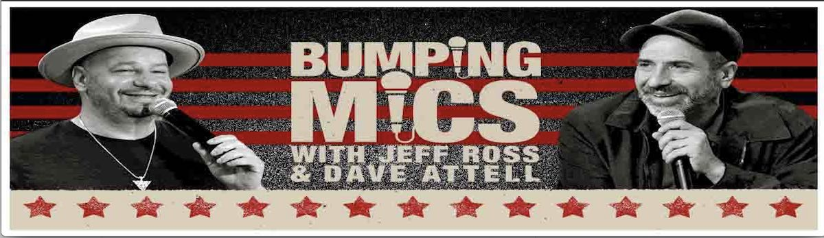Bumping Mics ft. Jeff Ross & Dave Attell