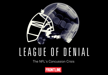 Poster for Frontline: League of Denial: The NFLs Concussion Crisis