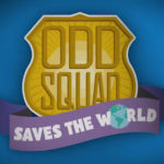 """Odd Squad"" Saves the World!"