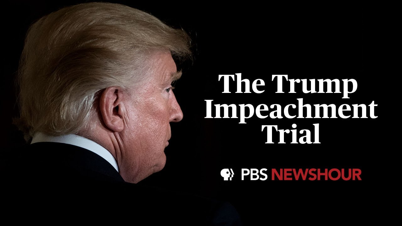 PBS NewsHour Special Coverage: The Senate Impeachment Trial: PBS NewsHour Special Coverage: The Senate Impeachment Trial