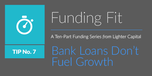 Bank Loans Don't Fuel Growth