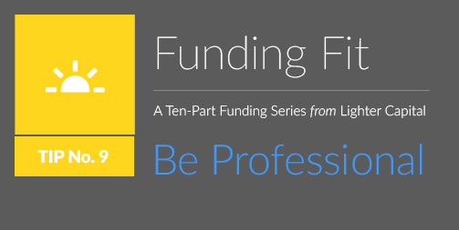 Funding Fit: Be Professional