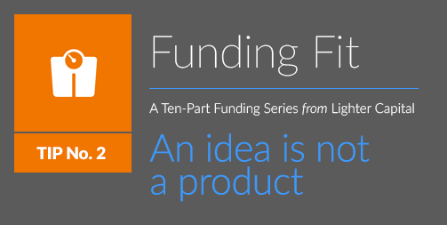 Funding Fit: An idea is not a product